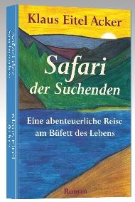 Safari der Suchenden - Eine abenteuerliche Reise am Büfett des Lebens